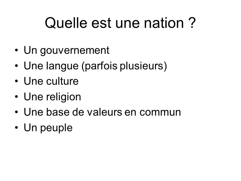 Quelle est une nation Un gouvernement Une langue (parfois plusieurs)