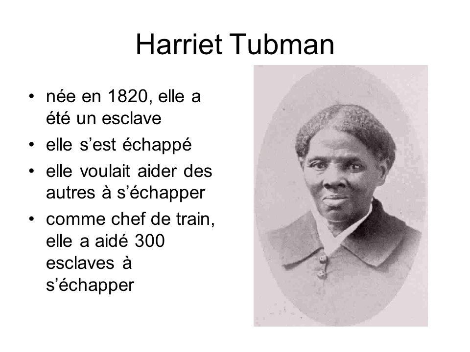 Harriet Tubman née en 1820, elle a été un esclave elle s'est échappé
