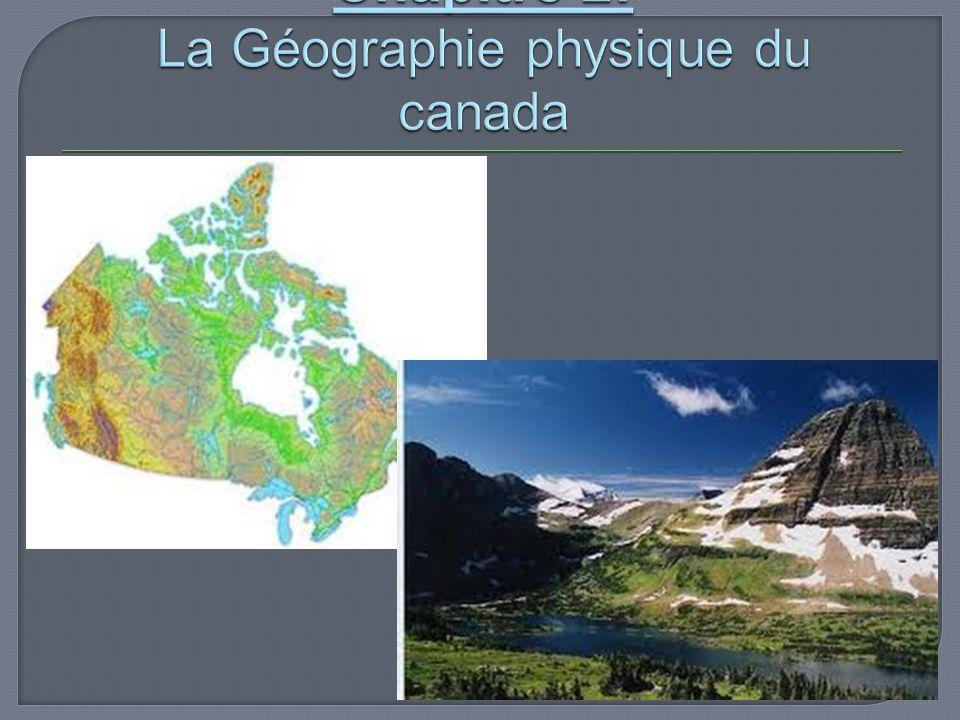 Chapitre 2: La Géographie physique du canada