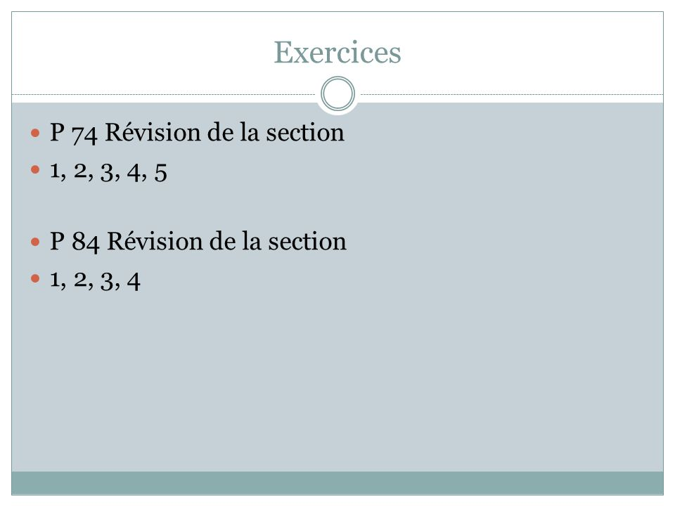 Exercices P 74 Révision de la section 1, 2, 3, 4, 5