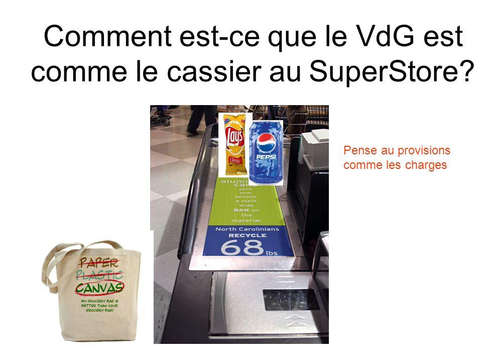 Comment est-ce que le VdG est comme le cassier au SuperStore