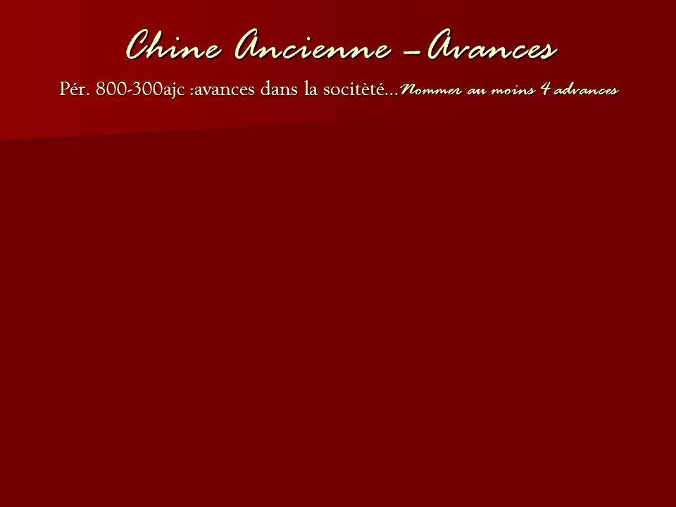 Chine Ancienne –Avances Pér. 800-300ajc :avances dans la socitèté