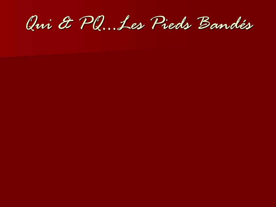 Qui & PQ…Les Pieds Bandés