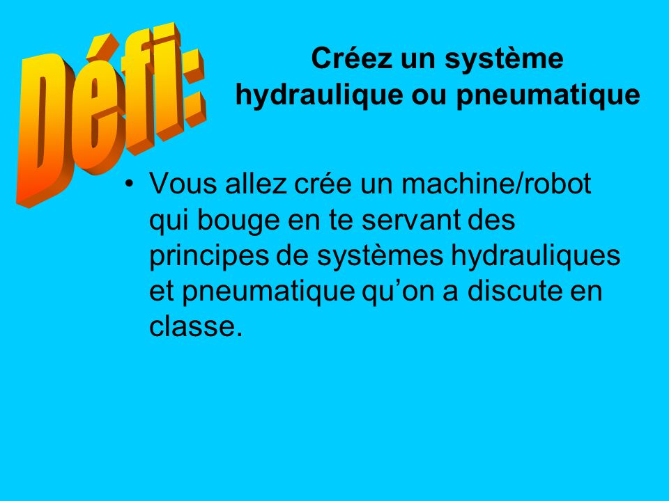 Créez un système hydraulique ou pneumatique