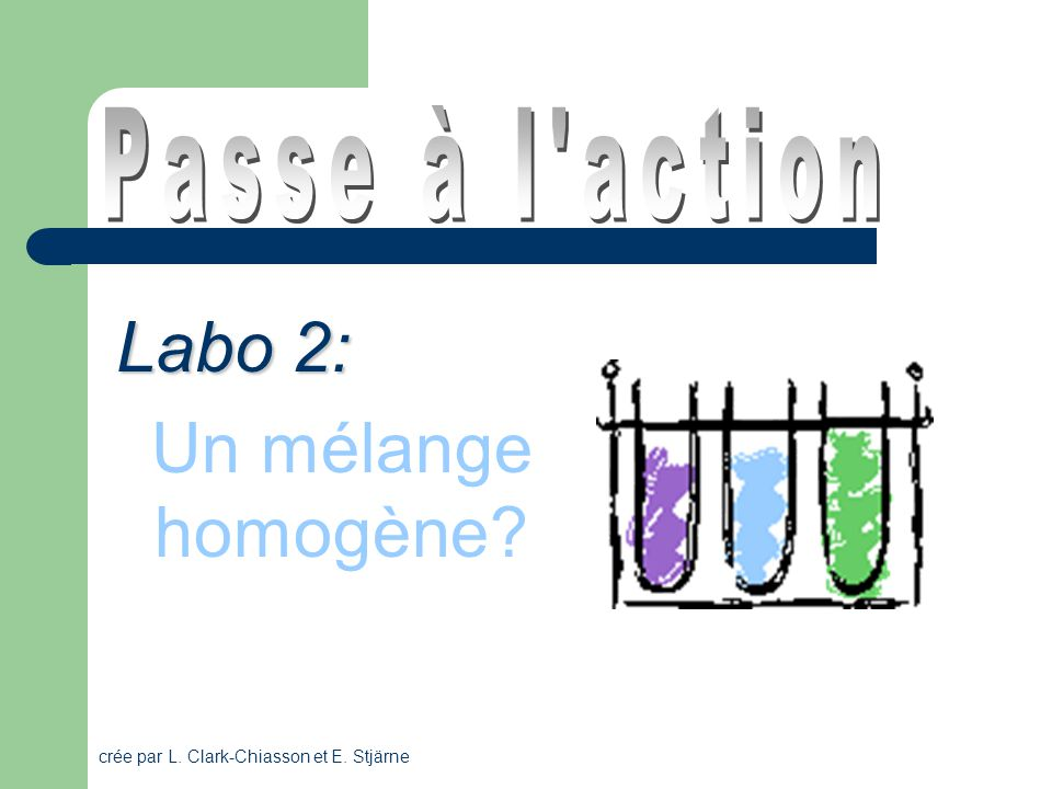 Labo 2: Un mélange homogène Passe à l action