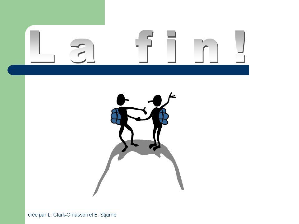 La fin! crée par L. Clark-Chiasson et E. Stjärne
