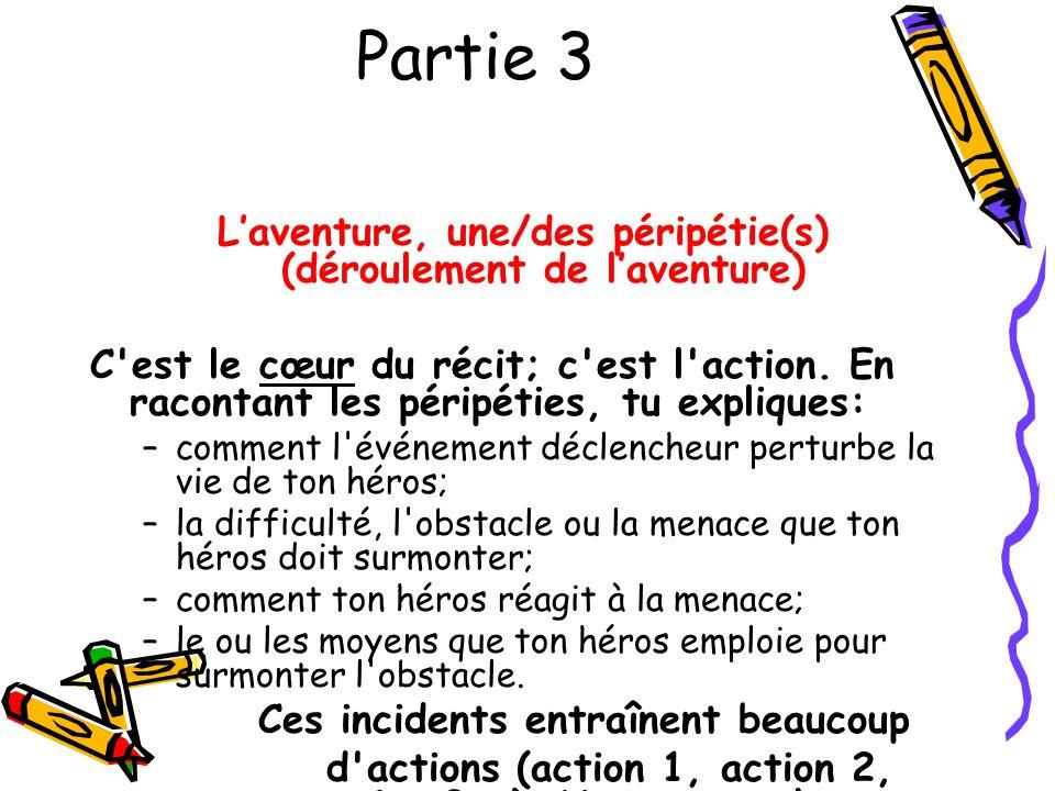 Partie 3 L'aventure, une/des péripétie(s) (déroulement de l'aventure)