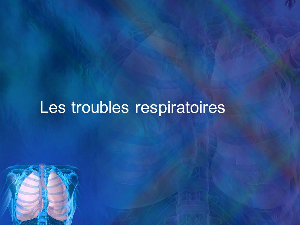 Les troubles respiratoires