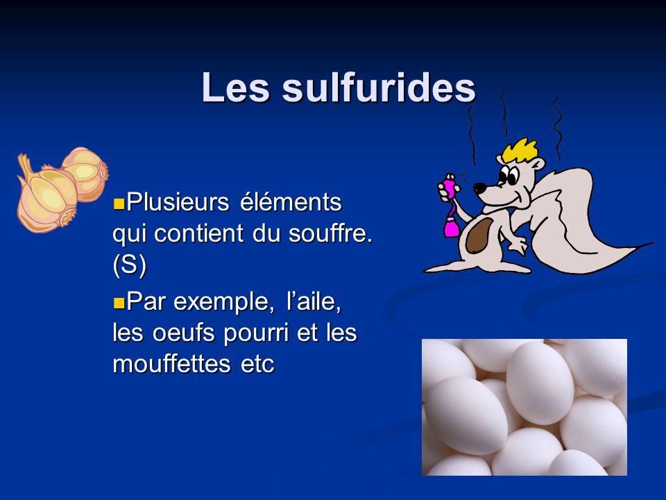 Les sulfurides Plusieurs éléments qui contient du souffre. (S)