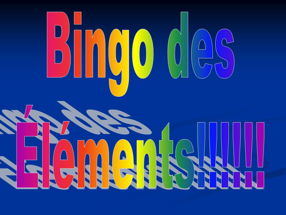 Bingo des Éléments!!!!!!