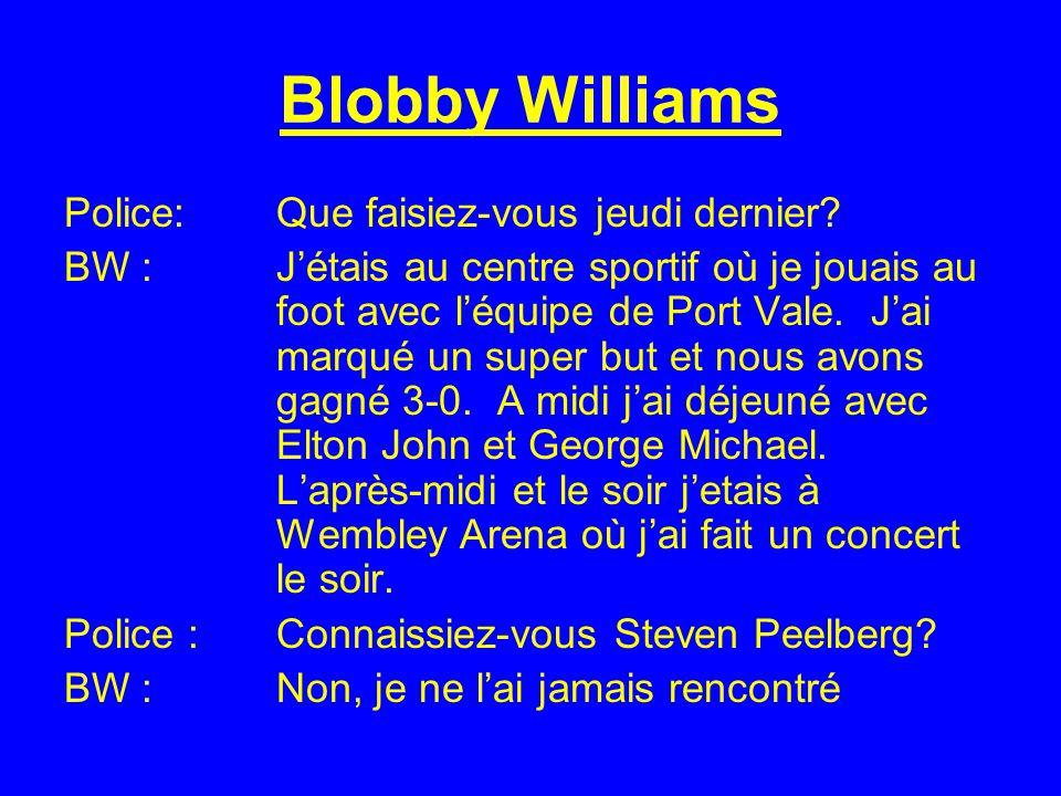 Blobby Williams Police: Que faisiez-vous jeudi dernier