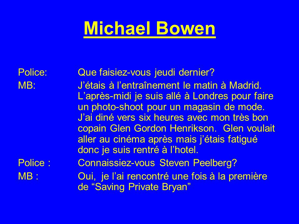 Michael Bowen Police: Que faisiez-vous jeudi dernier