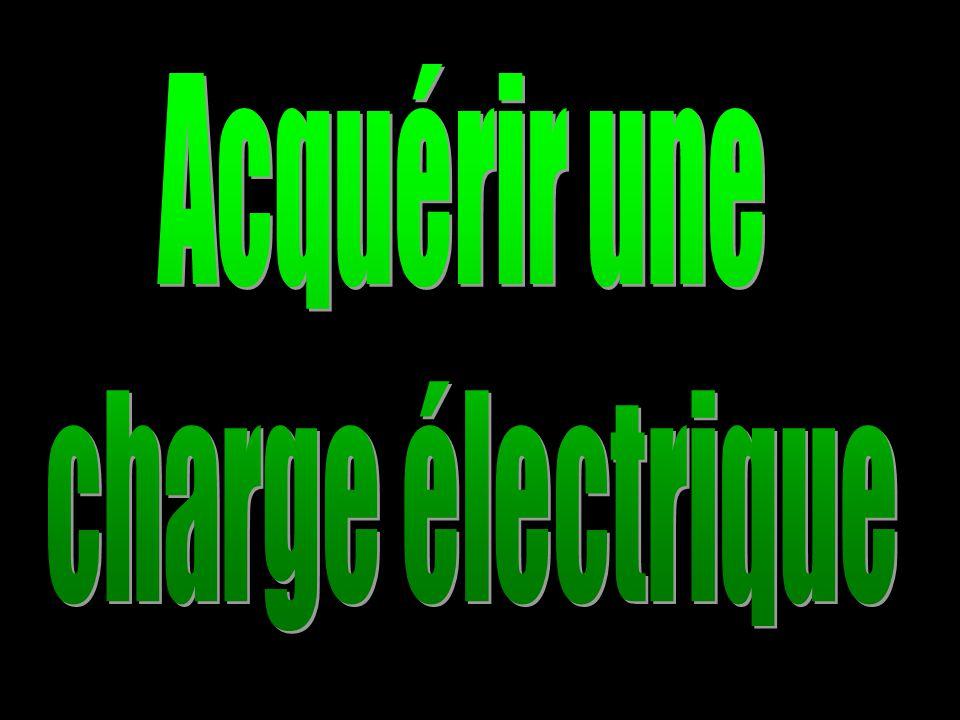 Acquérir une charge électrique