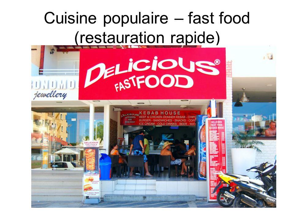 Cuisine populaire – fast food (restauration rapide)