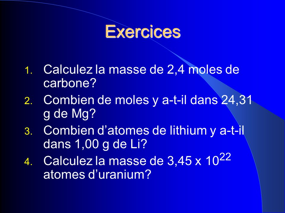 Exercices Calculez la masse de 2,4 moles de carbone