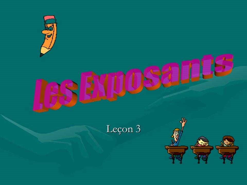 Les Exposants Leçon 3