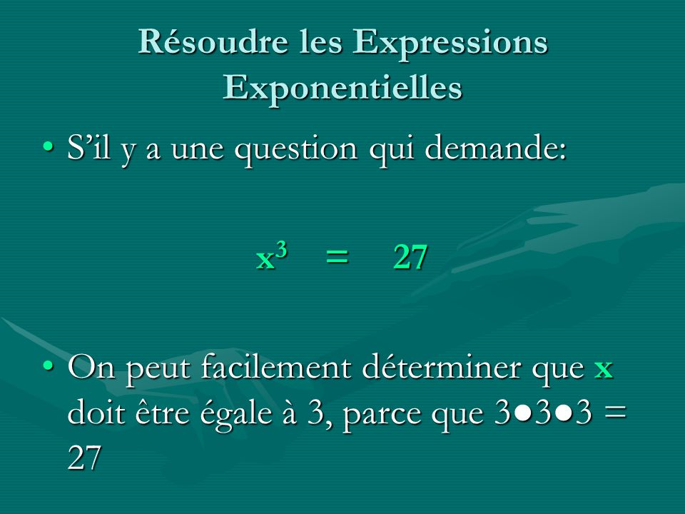Résoudre les Expressions Exponentielles