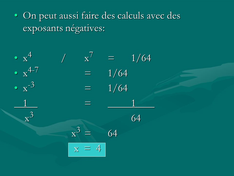 On peut aussi faire des calculs avec des exposants négatives: