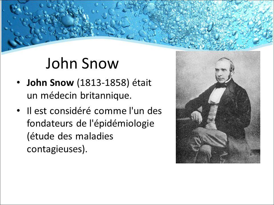 John Snow John Snow (1813-1858) était un médecin britannique.