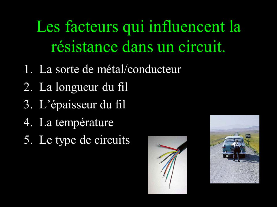 Les facteurs qui influencent la résistance dans un circuit.