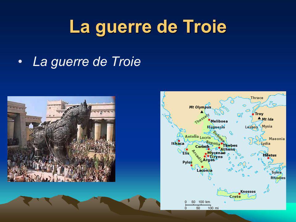 La guerre de Troie La guerre de Troie
