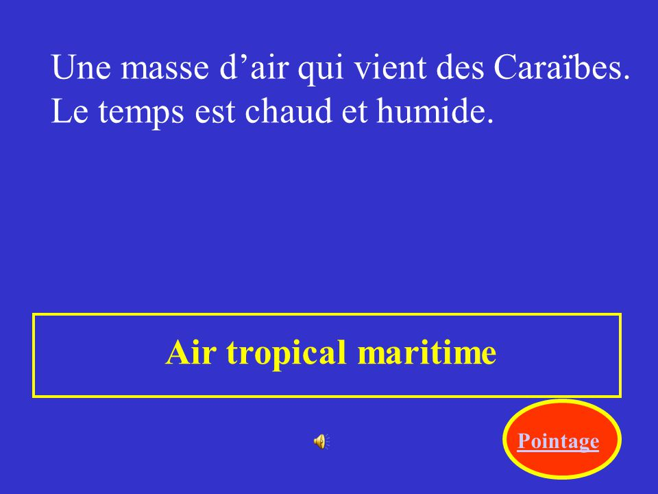 Une masse d'air qui vient des Caraïbes. Le temps est chaud et humide.