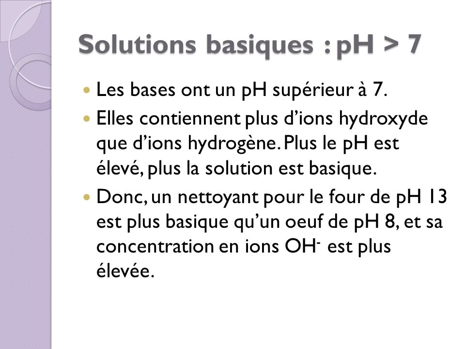 Solutions basiques : pH > 7