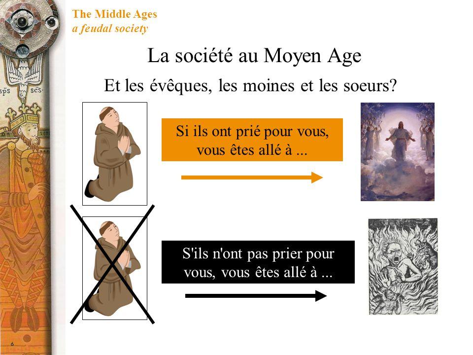 La société au Moyen Age Et les évêques, les moines et les soeurs