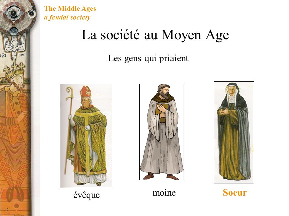 La société au Moyen Age Les gens qui priaient moine Soeur évêque
