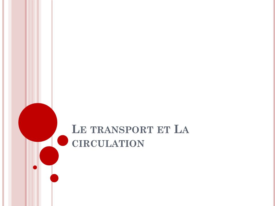 Le transport et La circulation