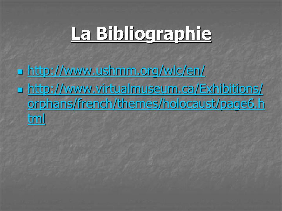 La Bibliographie http://www.ushmm.org/wlc/en/