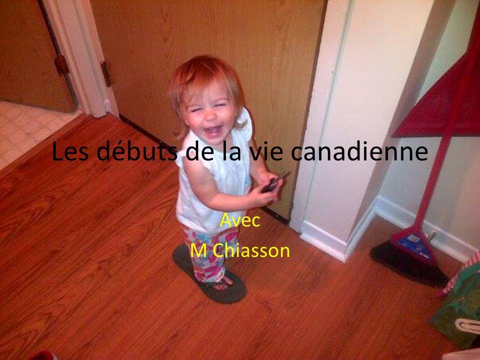Les débuts de la vie canadienne