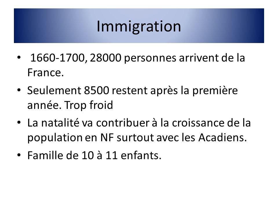 Immigration 1660-1700, 28000 personnes arrivent de la France.