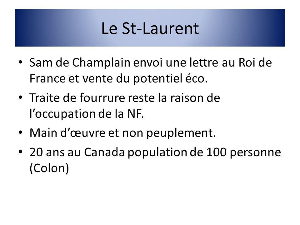 Le St-Laurent Sam de Champlain envoi une lettre au Roi de France et vente du potentiel éco.