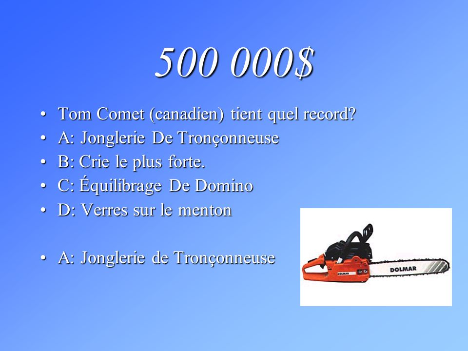 500 000$ Tom Comet (canadien) tient quel record