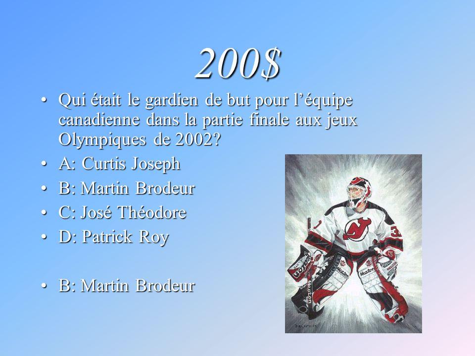 200$ Qui était le gardien de but pour l'équipe canadienne dans la partie finale aux jeux Olympiques de 2002