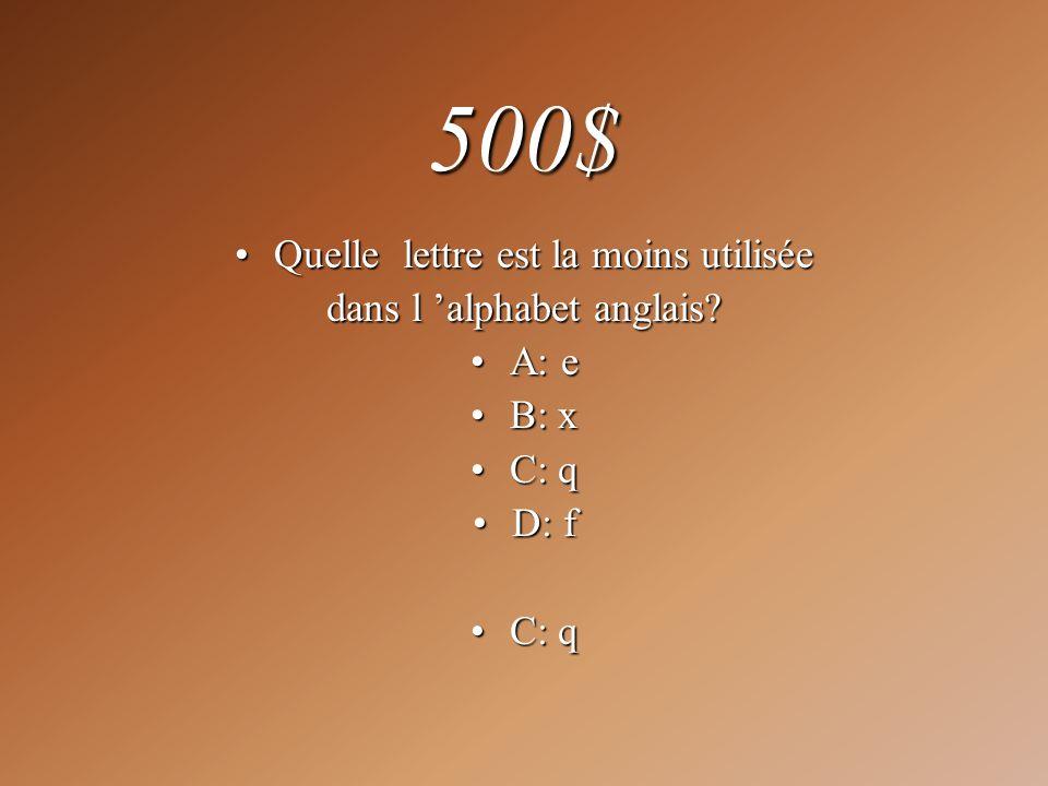 500$ Quelle lettre est la moins utilisée dans l 'alphabet anglais