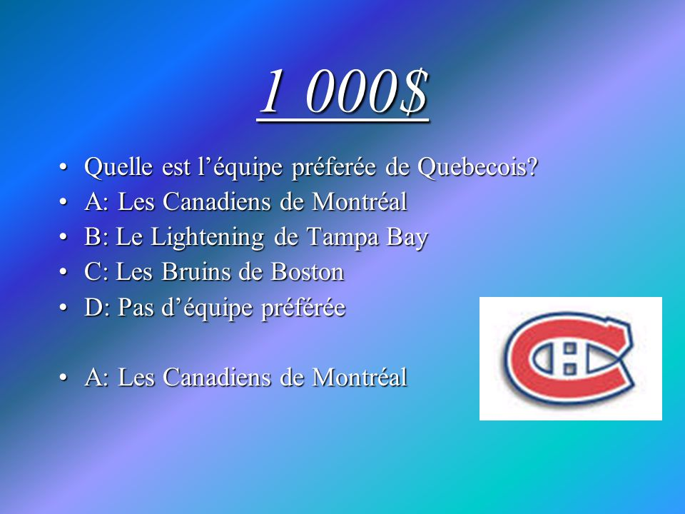 1 000$ Quelle est l'équipe préferée de Quebecois