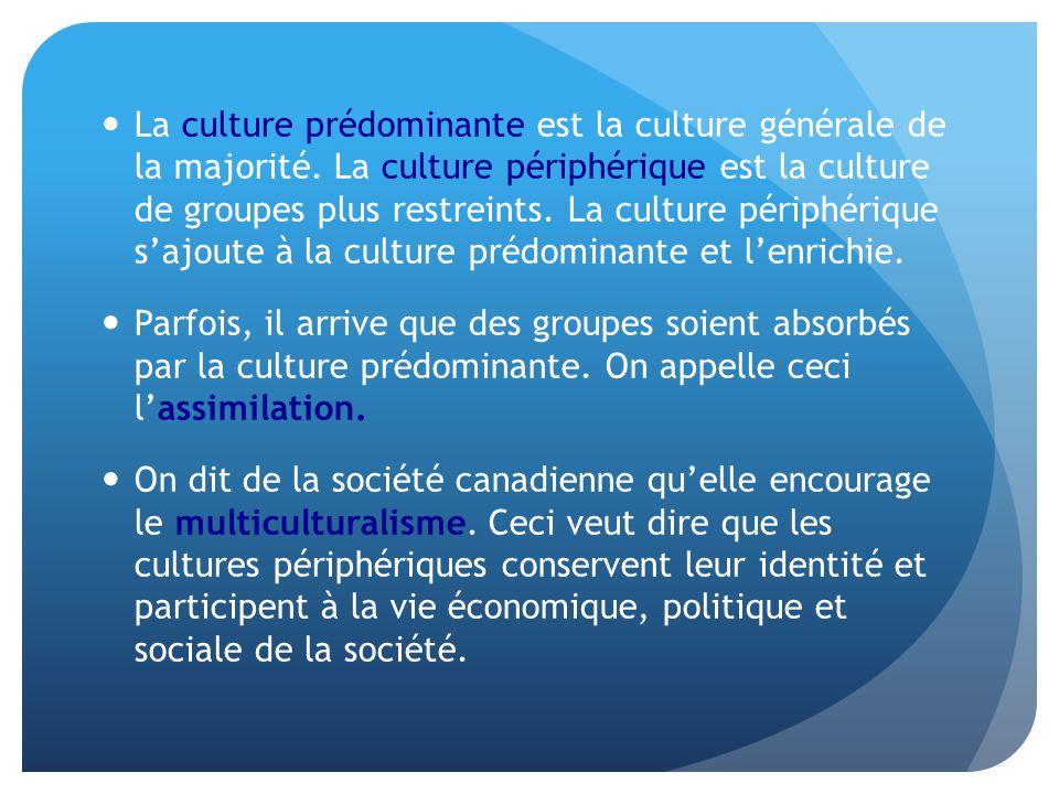 La culture prédominante est la culture générale de la majorité