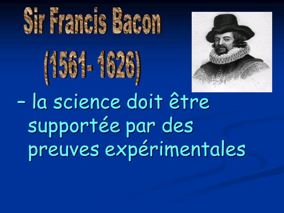 – la science doit être supportée par des preuves expérimentales