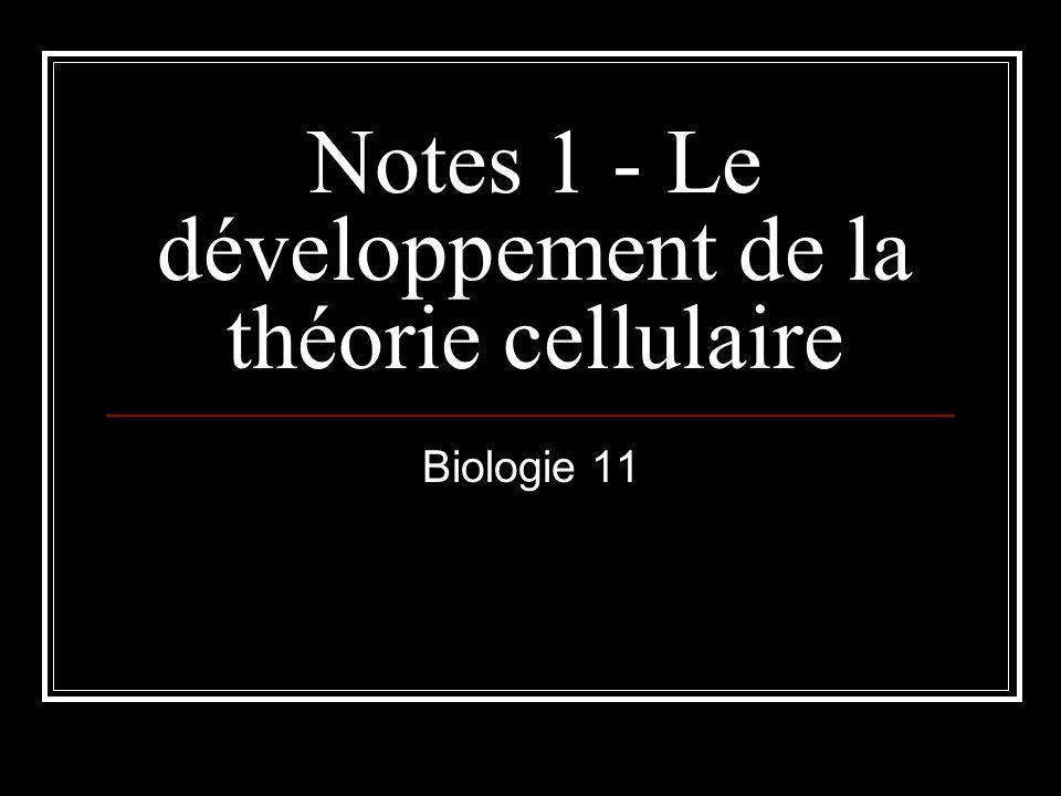 Notes 1 - Le développement de la théorie cellulaire