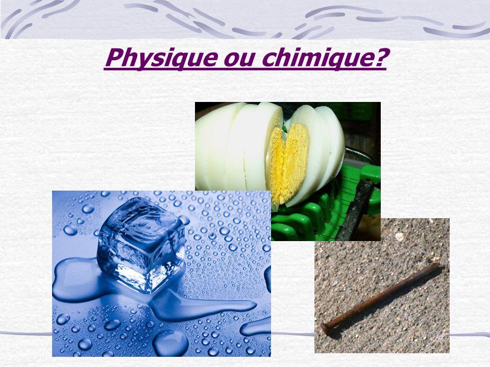 Physique ou chimique