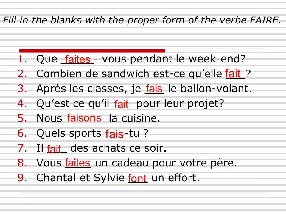 Fill in the blanks with the proper form of the verbe FAIRE.