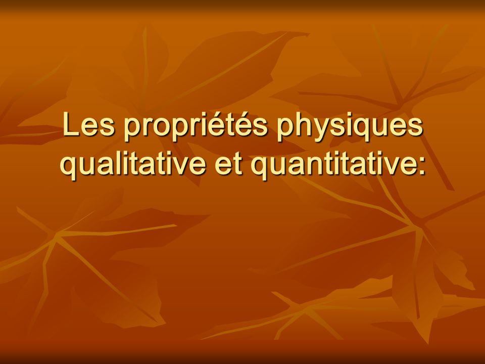 Les propriétés physiques qualitative et quantitative: