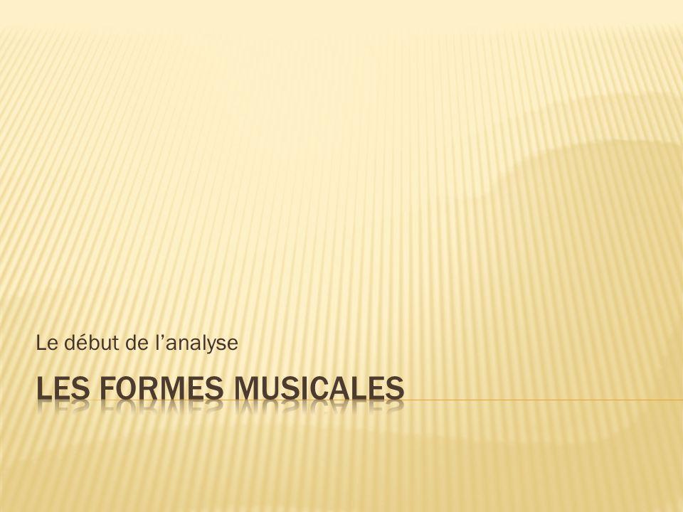 Le début de l'analyse Les formes musicales