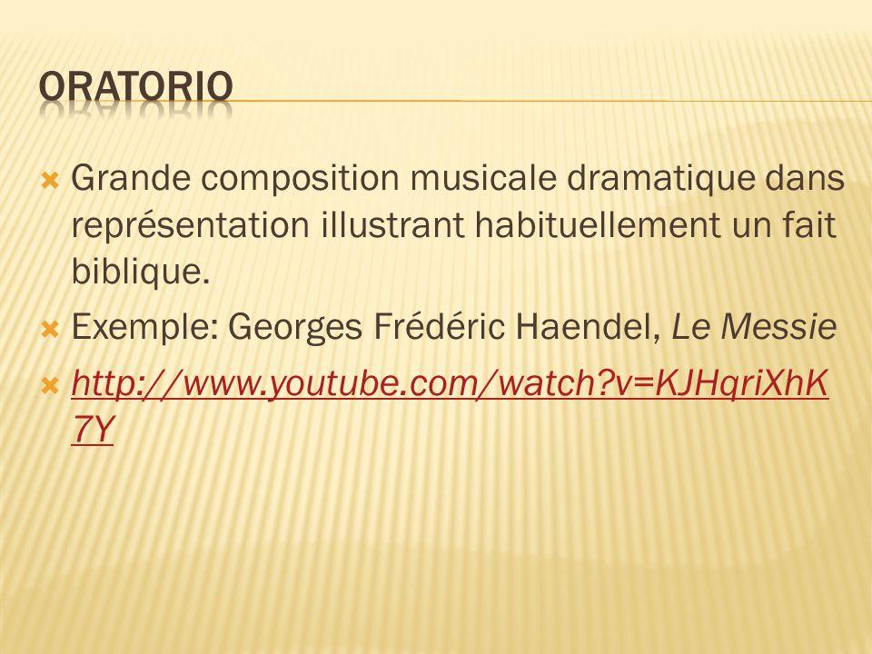 Oratorio Grande composition musicale dramatique dans représentation illustrant habituellement un fait biblique.