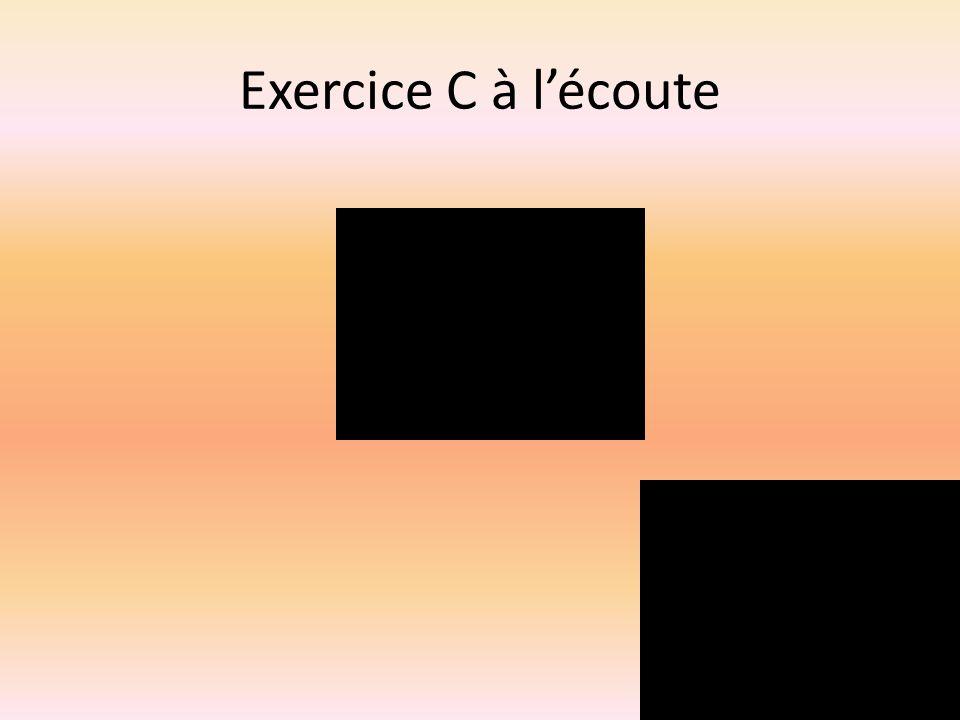 Exercice C à l'écoute