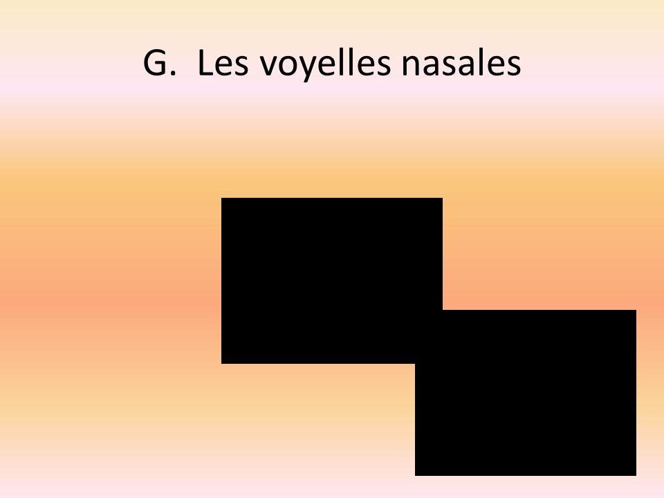 G. Les voyelles nasales