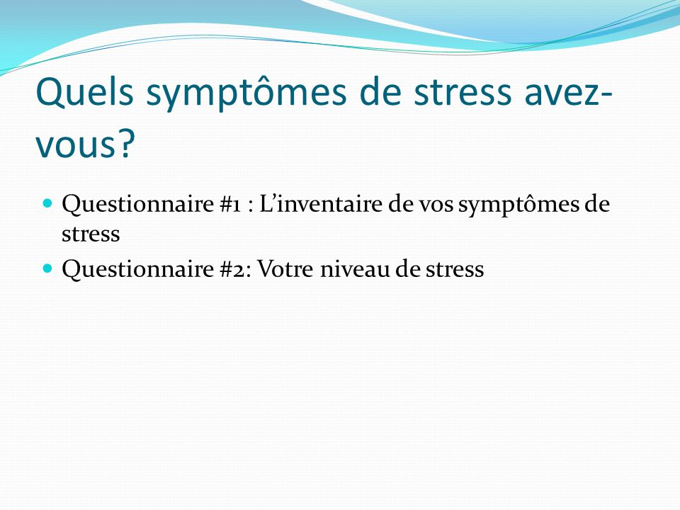 Quels symptômes de stress avez-vous