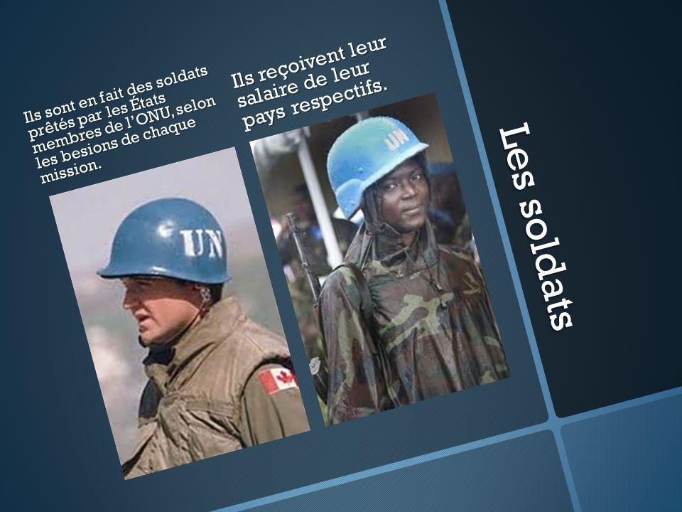 Les soldats Ils reçoivent leur salaire de leur pays respectifs.